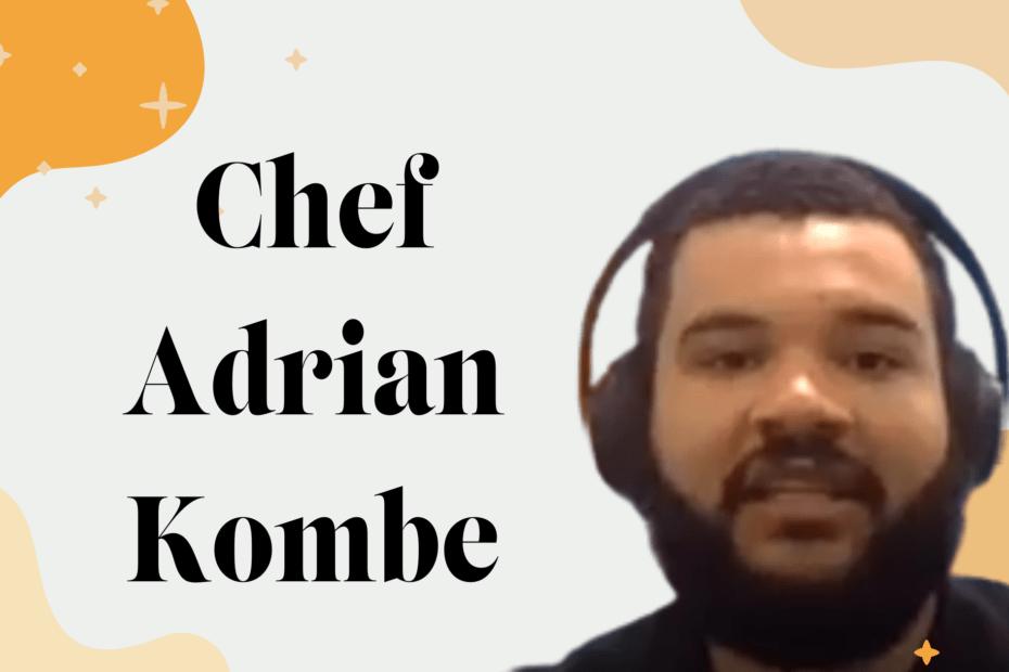 Chef Adrian Kombe